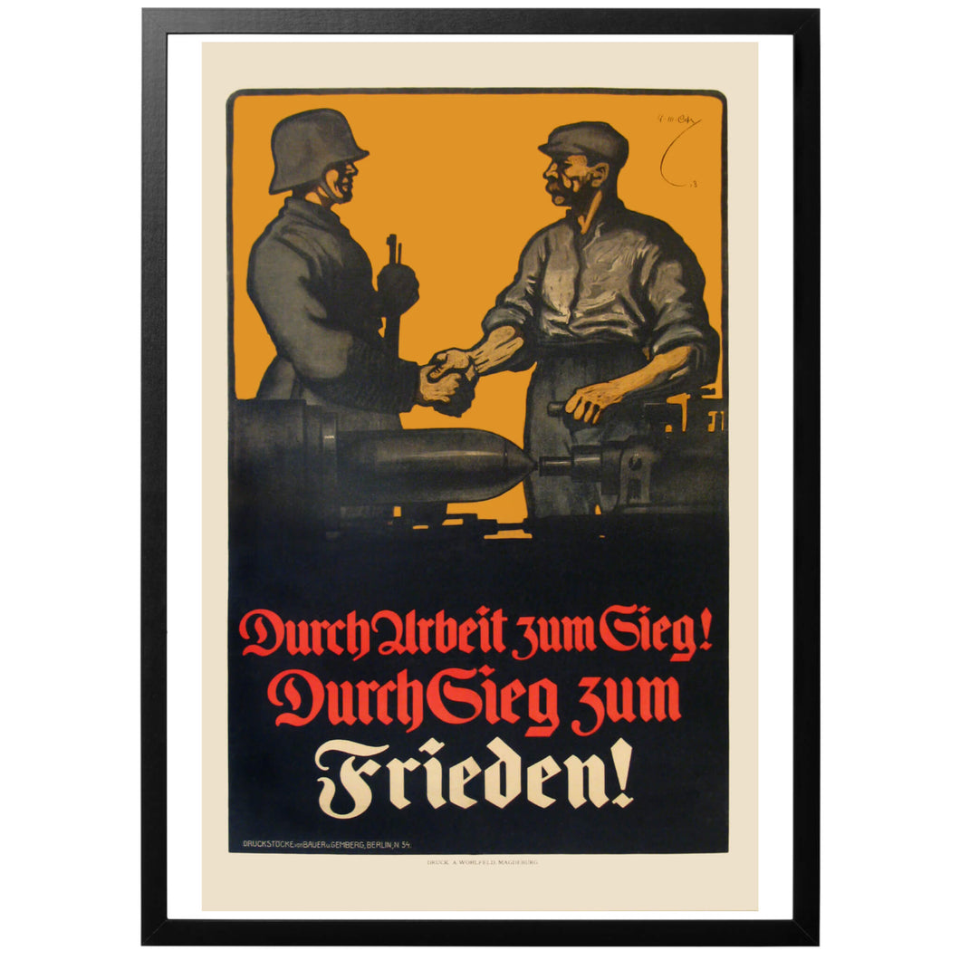 Trough work to victory! Through victory to peace Poster - World War Era