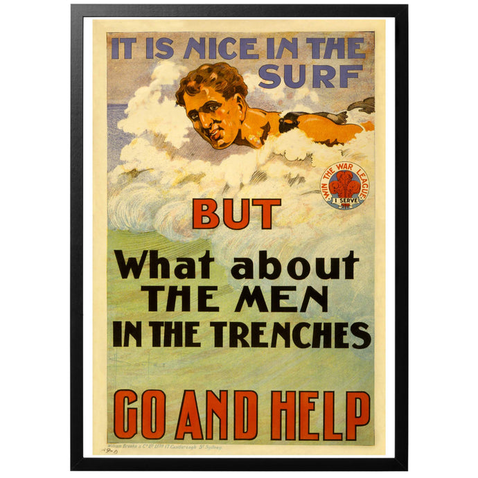 It is nice in the surf - But what about the men in the trenches? Poster - World War Era