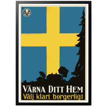 Load image into Gallery viewer, Värna Ditt Hem, Välj Klart Borgerligt Poster - World War Era