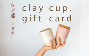 Clay Cup Gift Card