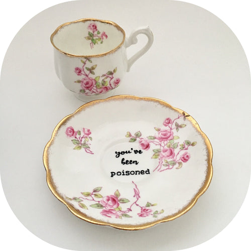 You've Been Poisoned Teacup and Saucer Set