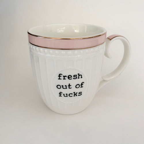 PRE-ORDER Fresh Out Of Fucks Mug