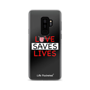 Life Rocketed love saves lives samsung phone case
