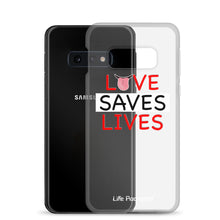 Load image into Gallery viewer, Life Rocketed love saves lives samsung phone case