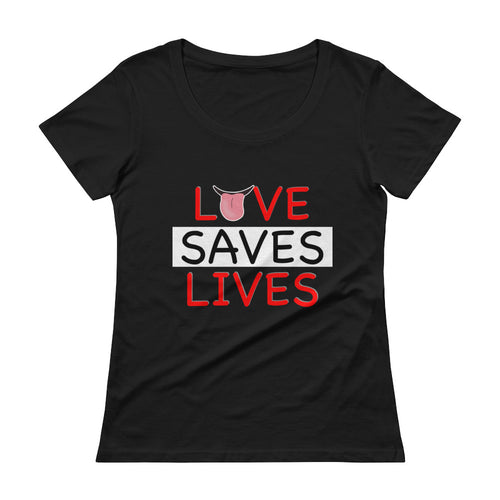 Life Rocketed love saves lives women's scoopneck
