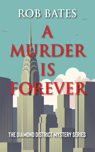 A Murder is Forever by Rob Bates Tour & #Giveaway