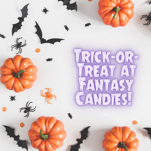 Trick-or-Treat at Fantasy Candies!
