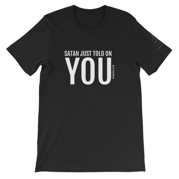 Satan Just Told On You T-Shirt (Unisex)