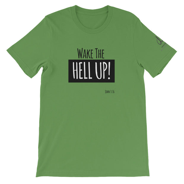 Wake The Hell Up T-Shirt (Unisex)