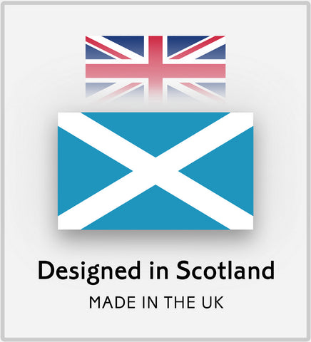 DESIGNED IN SCOTLAND ~ Made in the UK