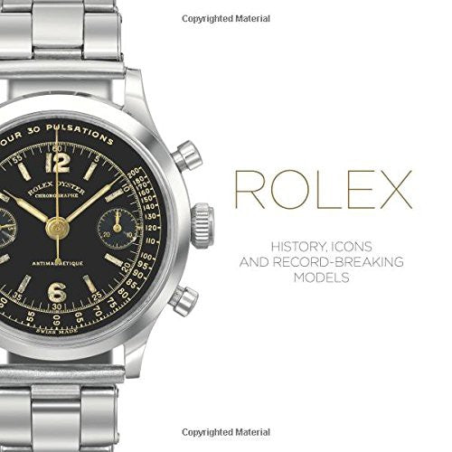 Rolex : History, Icons and Record-Breaking Models (Hardcover)