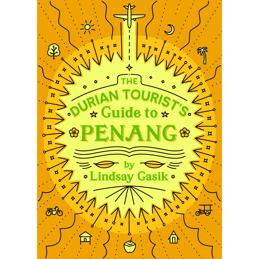 The Durian Tourist's Guide to Penang (ENG) by Lindsay Gasik
