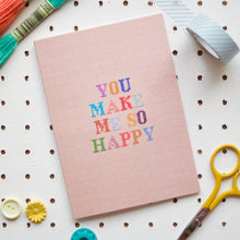 Load image into Gallery viewer, You Make Me So Happy Traditional Cross Stitch Kit