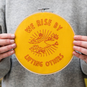 We Rise by Lifting Others Embroidery Kit