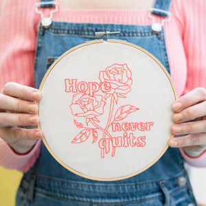 Hope Never Quits Embroidery Kit