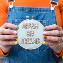 Load image into Gallery viewer, Dream Big Dreams Mini Embroidery Hoop Kit