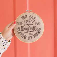 Load image into Gallery viewer, We Stayed Home in 2020 Embroidery Hoop Kit
