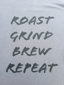 ROAST GRIND BREW REPEAT T-SHIRT (USA MADE)