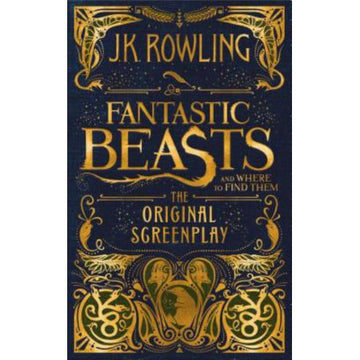 Fantastic Beasts and Where to Find Them: The Original Screenplay Hardcover