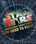 Star Wars: Absolutely Everything You need to Know by Adam Bray, Kerrie Dougherty