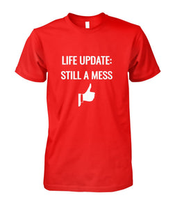 Still a mess tshirt