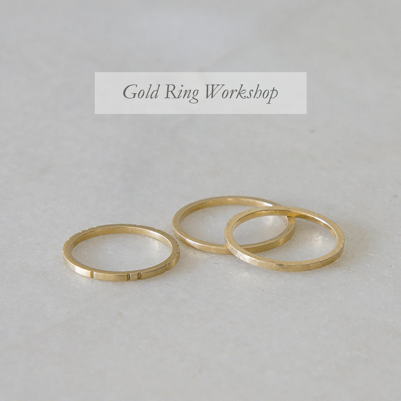 Gold Ring Workshop 19  October 2019