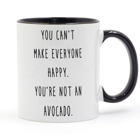 You Can't Make Everyone Happy You're Not an Avocado Coffee Mug-Black-301-400ml-Avocado Design Store