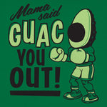 Mama Said Guac You Out Women T-Shirt