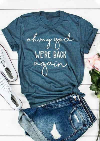 Oh My God We're Back Again T-Shirt Tee - Blue