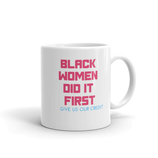 Black Women Did it First Mug