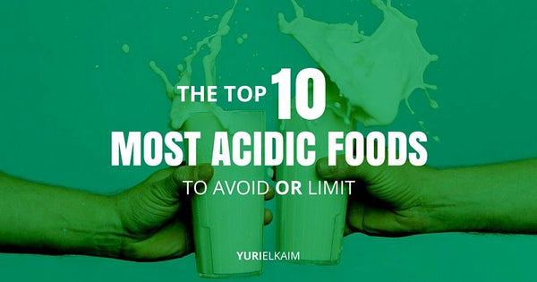 Here Are the Top 10 Most Acidic Foods to Avoid