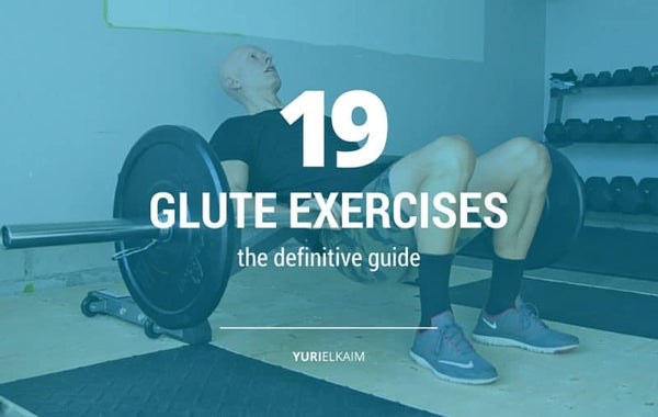 Here are the 19 Best Glute Exercises and Workouts of All Time (The Definitive Guide)