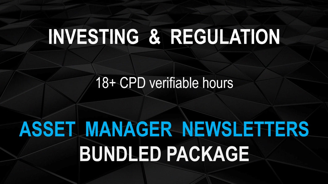 Quarterly Asset Manager Newsletter Bundle - 18+ CPD Hours (Once-off cost).