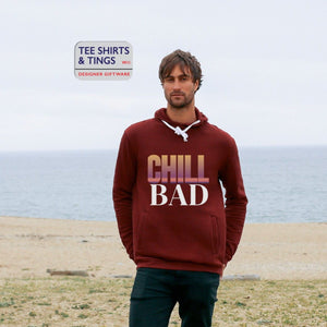 Tee Shirts - Men - Chill Bad and why not on a Hoodie!