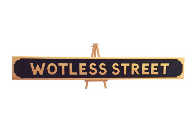 Wotless Street - Wooden indoor Street Sign