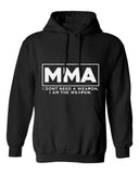 I Am The Weapon MMA Hoodie - PFGSports