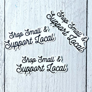 STICKER - Shop Small and Support Local - The Black Lab Soapery