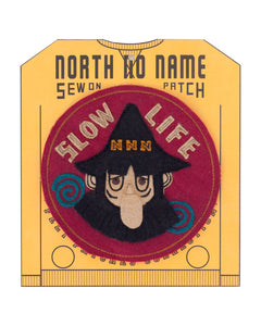 North No Name, Felt Patch, Slow Life