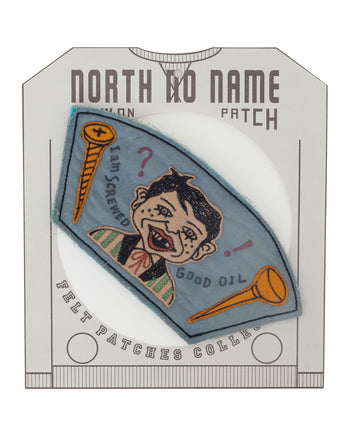 North No Name, Felt Patch, I am Screwed