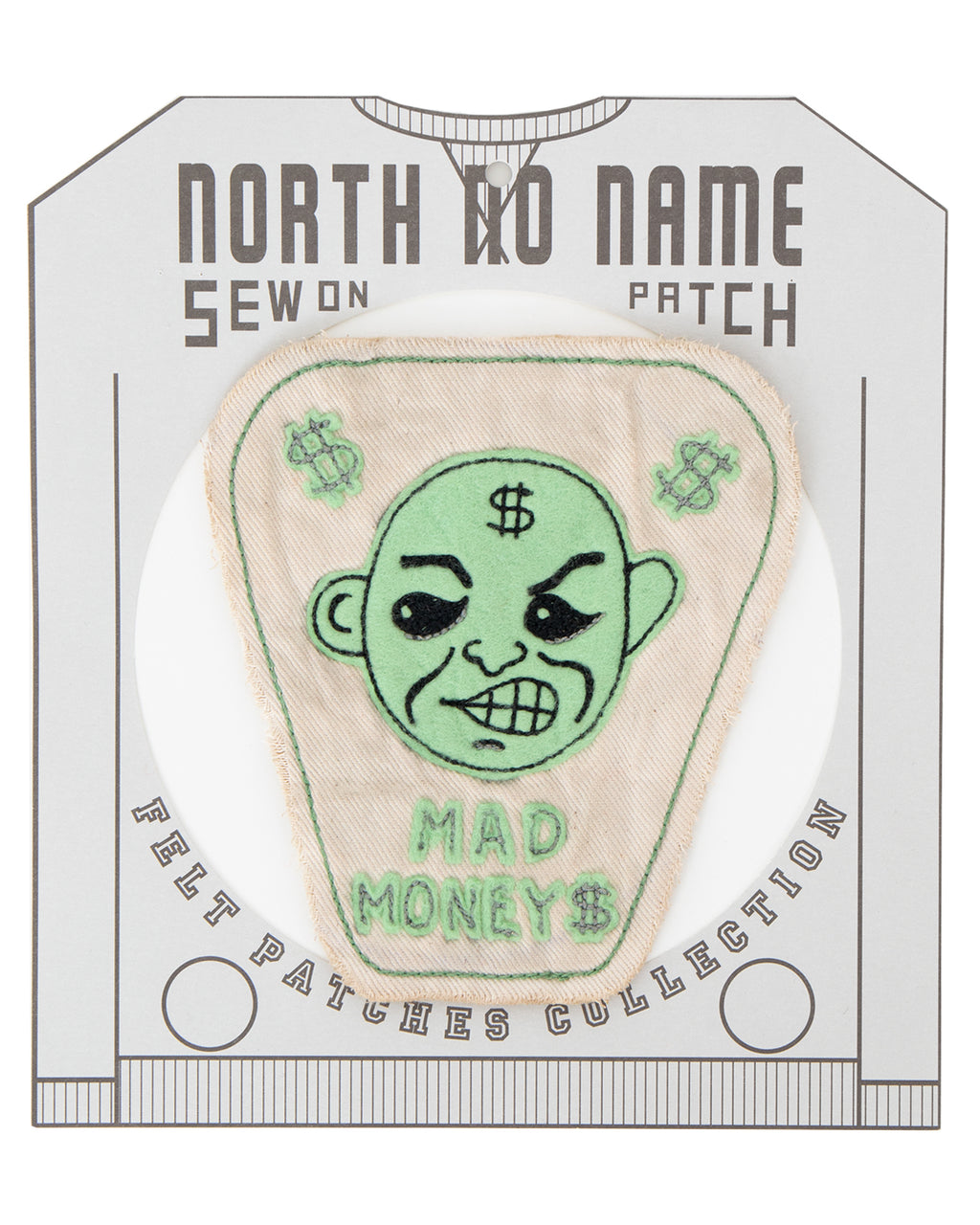 North No Name, Felt Patch, Mad Money