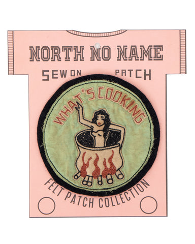 North No Name, Felt Patch, What's Cooking