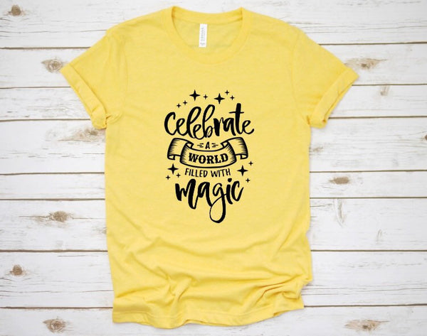 """Celebrate A World Filled With Magic"" Disney Shirt for Women & Men"