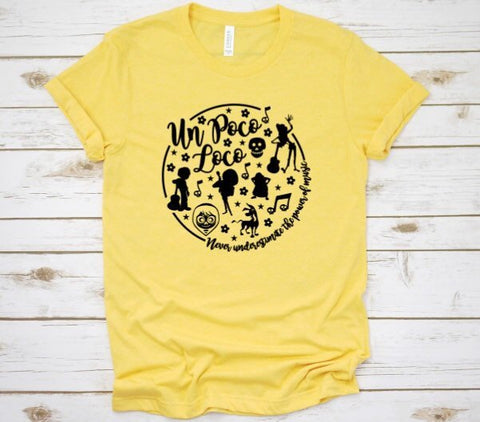 """Un Poco Loco, Never Underestimate the Power of Music"" Coco-Inspired Disney Shirt for Men & Women"