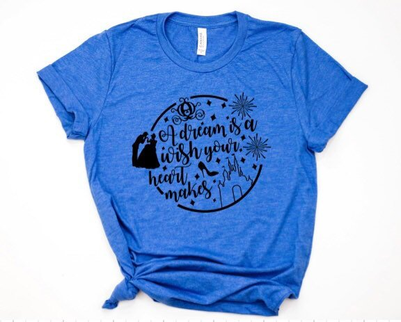 A Dream Is A Wish Your Heart Makes Cinderella Shirt in Curvy Size