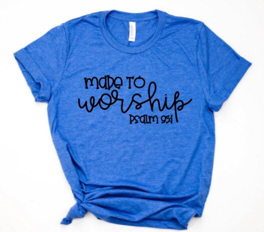 Made To Worship Shirt