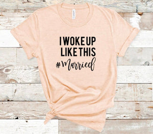I Woke Up Like This #Married Bride Shirt for Women in Curvy Size