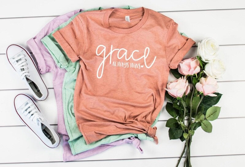 Grace Always Wins Shirt for Women