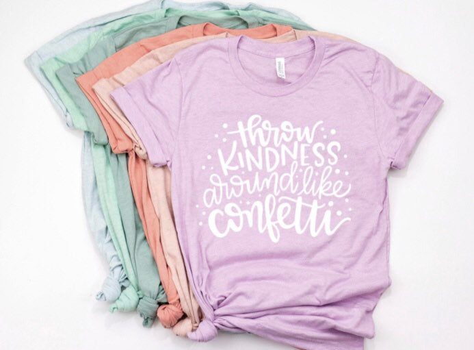 Throw Kindness Around Like Confetti Shirt