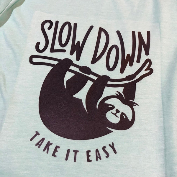Slow Down Take It Easy Shirt