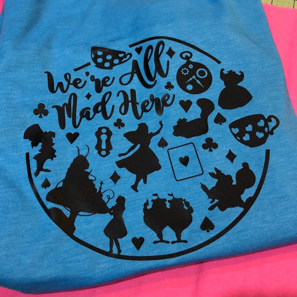 We Are All Mad Here Shirt